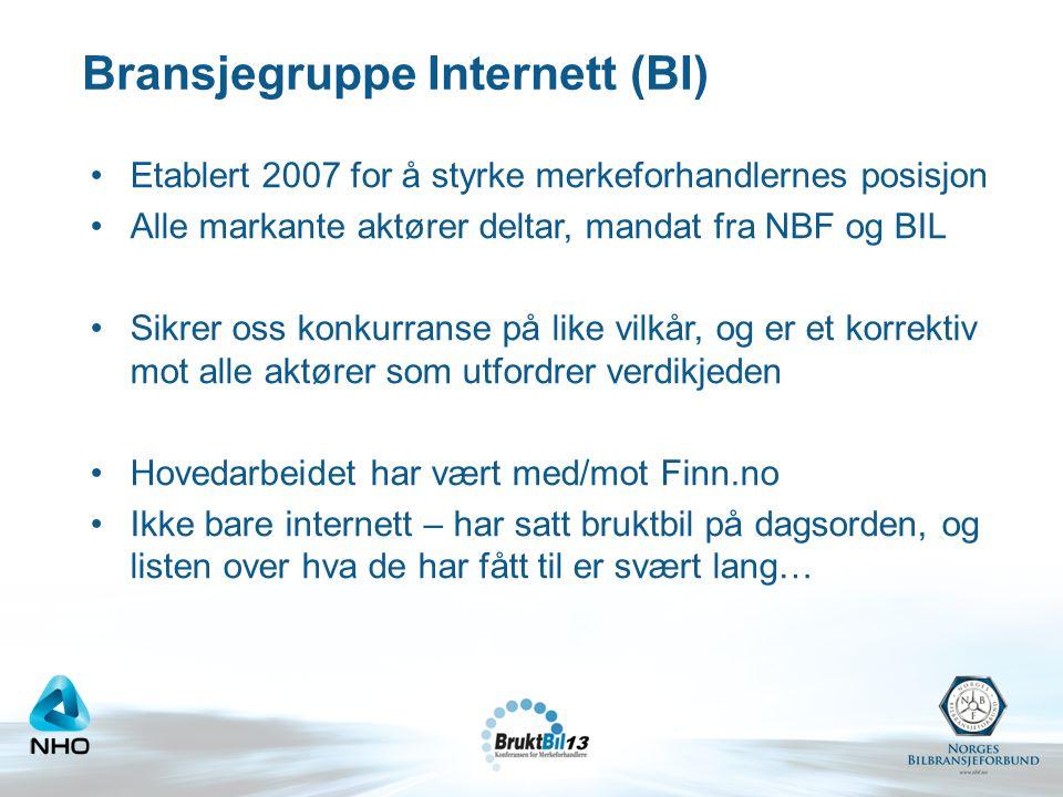 Bransjegruppe Internett (BI) •Etablert 2007 for å styrke merkeforhandlernes posisjon •Alle markante aktører deltar, mandat fra NBF og BIL •Sikrer oss