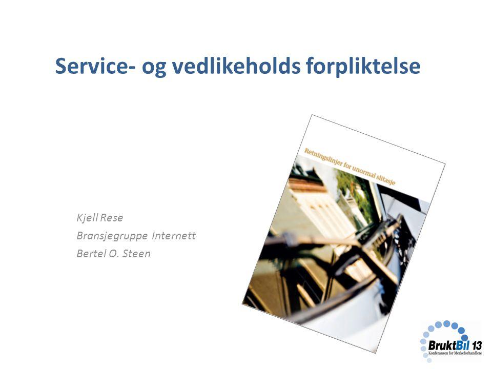 Service- og vedlikeholds forpliktelse Kjell Rese Bransjegruppe Internett Bertel O. Steen