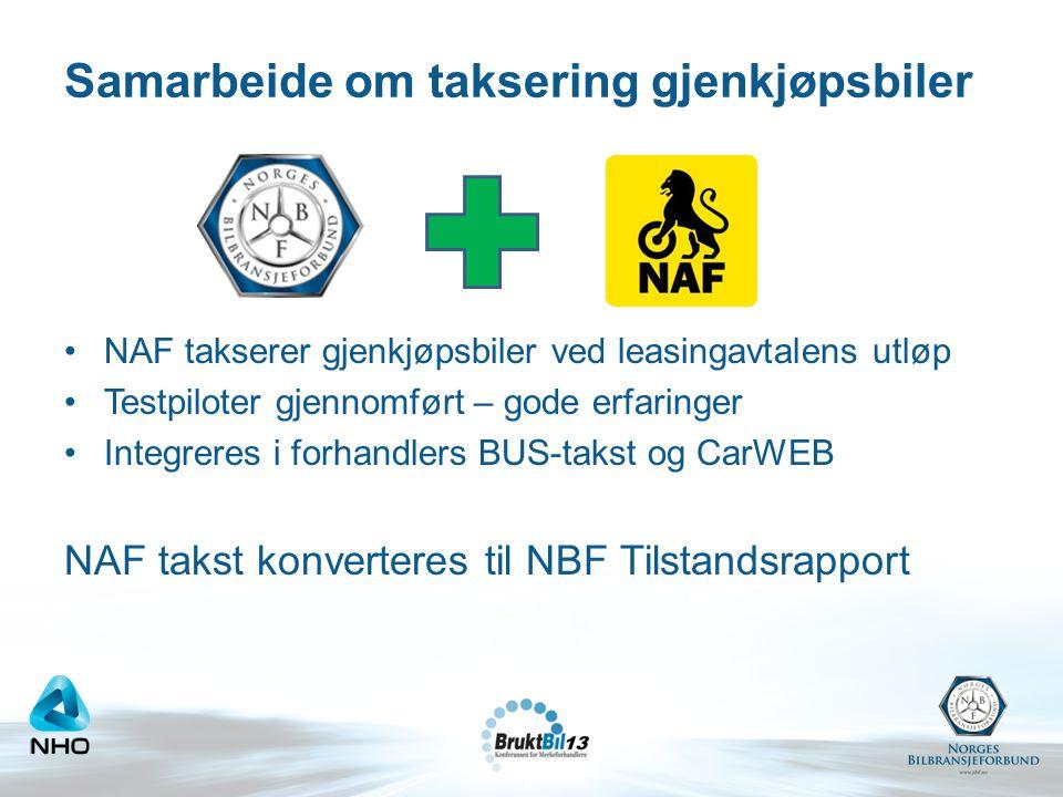 Samarbeide om taksering gjenkjøpsbiler •NAF takserer gjenkjøpsbiler ved leasingavtalens utløp •Testpiloter gjennomført – gode erfaringer •Integreres i