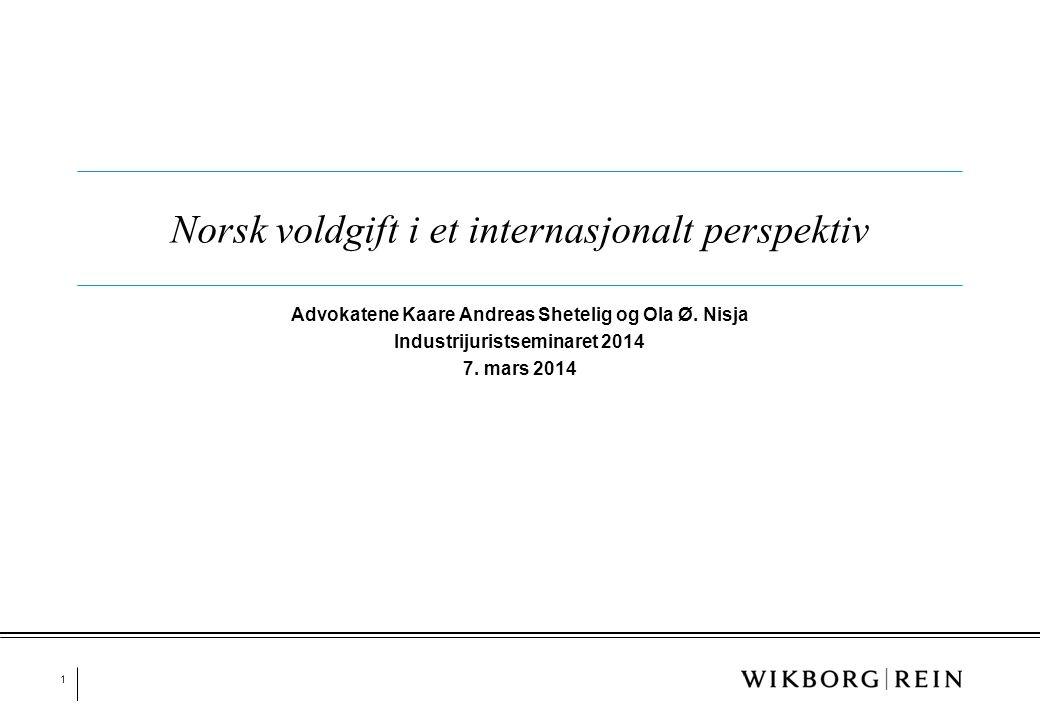 1 Norsk voldgift i et internasjonalt perspektiv Advokatene Kaare Andreas Shetelig og Ola Ø. Nisja Industrijuristseminaret 2014 7. mars 2014