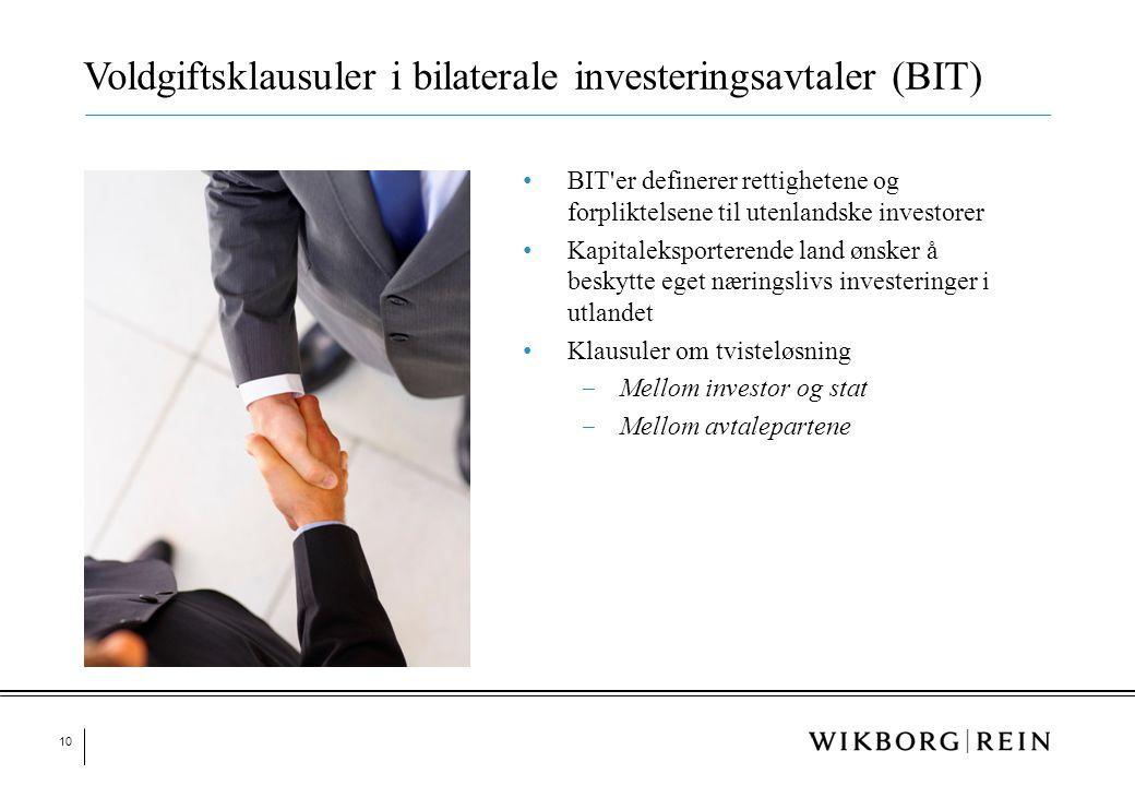 10 • BIT'er definerer rettighetene og forpliktelsene til utenlandske investorer • Kapitaleksporterende land ønsker å beskytte eget næringslivs investe