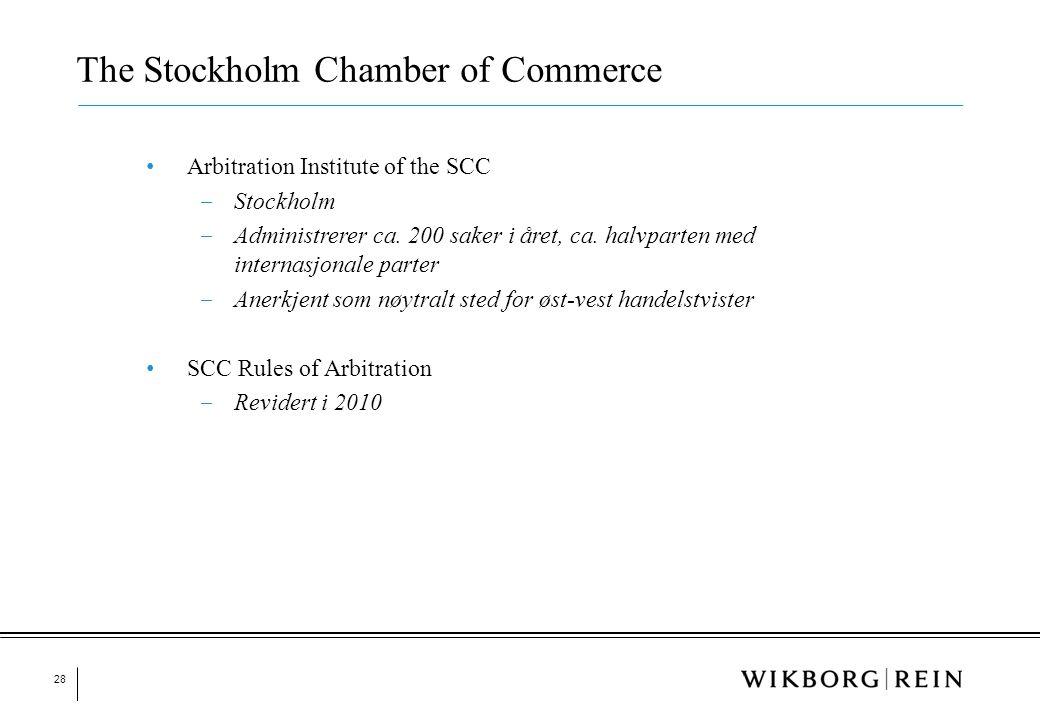 28 • Arbitration Institute of the SCC ‒ Stockholm ‒ Administrerer ca. 200 saker i året, ca. halvparten med internasjonale parter ‒ Anerkjent som nøytr