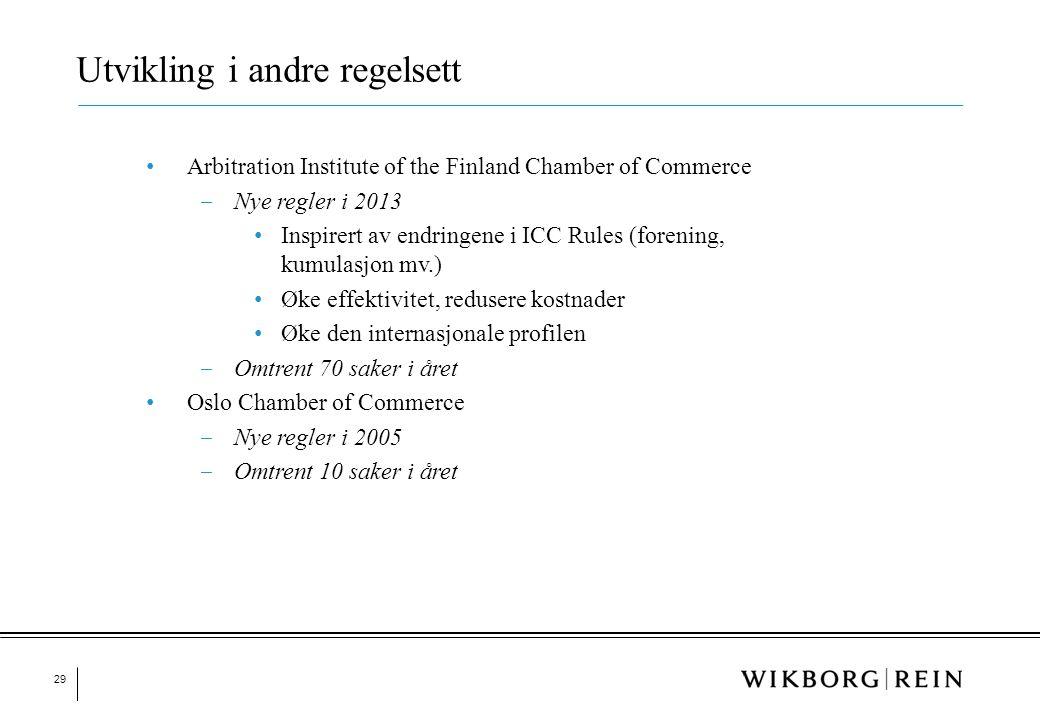 29 • Arbitration Institute of the Finland Chamber of Commerce ‒ Nye regler i 2013 • Inspirert av endringene i ICC Rules (forening, kumulasjon mv.) • Ø