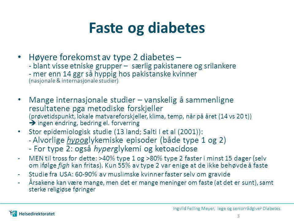 Faste og diabetes • Høyere forekomst av type 2 diabetes – - blant visse etniske grupper – særlig pakistanere og srilankere - mer enn 14 ggr så hyppig