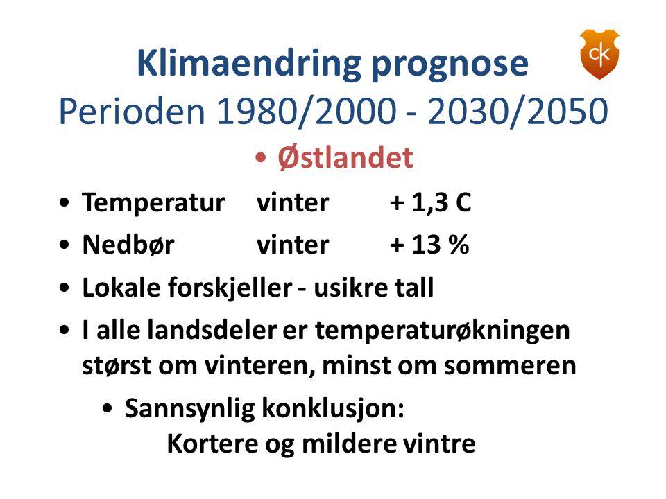 Klimaendring prognose Perioden 1980/2000 - 2030/2050 •Østlandet •Temperaturvinter+ 1,3 C •Nedbørvinter+ 13 % •Lokale forskjeller - usikre tall •I alle