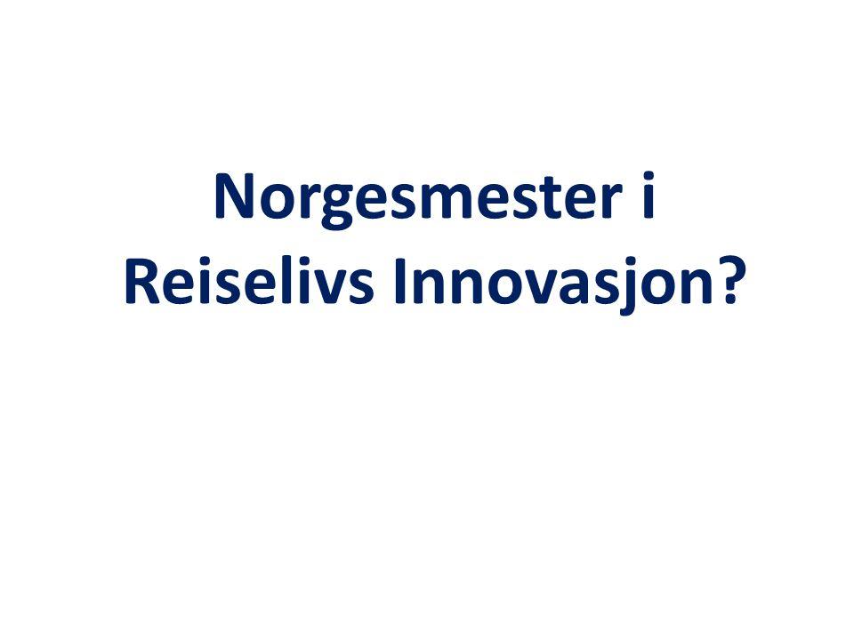 Norgesmester i Reiselivs Innovasjon?