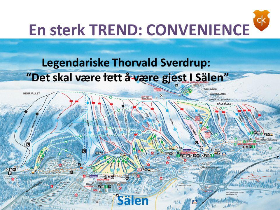 """Sälen En sterk TREND: CONVENIENCE Legendariske Thorvald Sverdrup: """"Det skal være lett å være gjest I Sälen"""""""