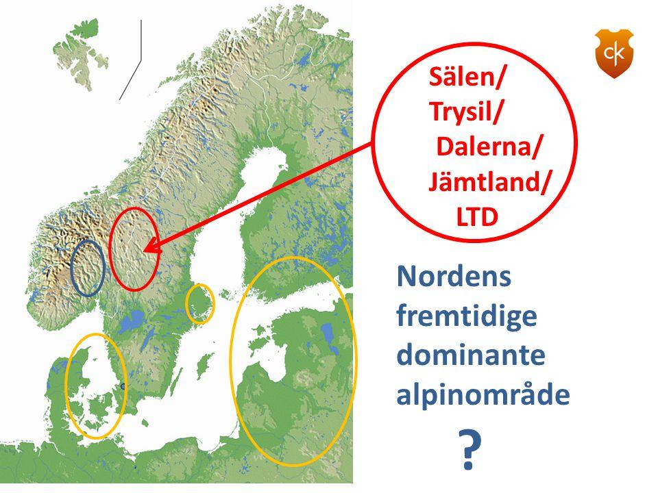 Nordens fremtidige dominante alpinområde ? Sälen/ Trysil/ Dalerna/ Jämtland/ LTD