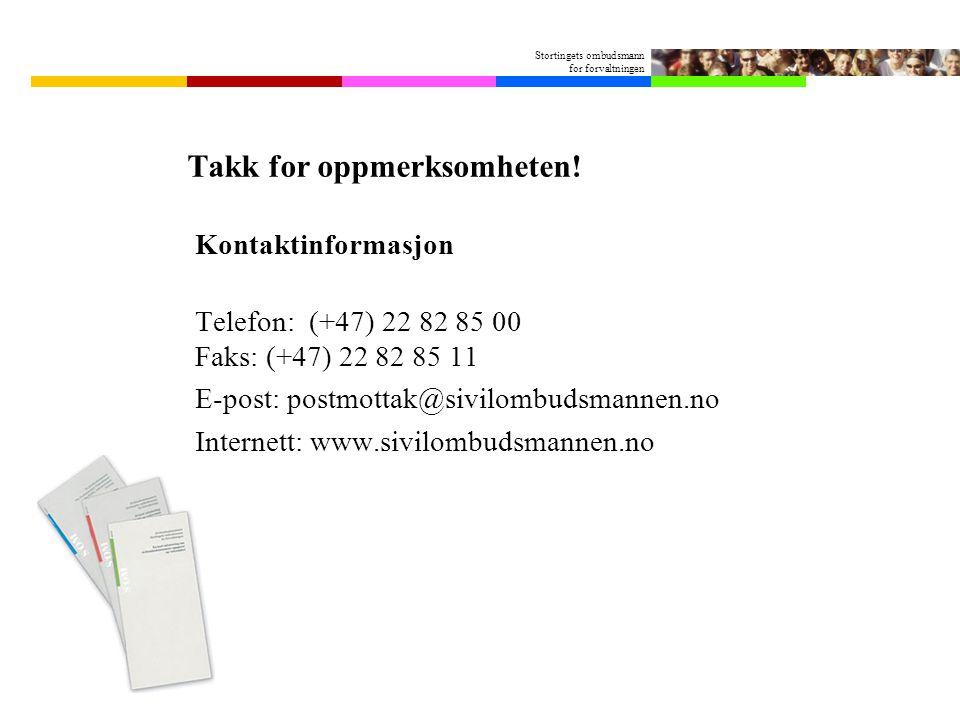 Stortingets ombudsmann for forvaltningen Takk for oppmerksomheten.