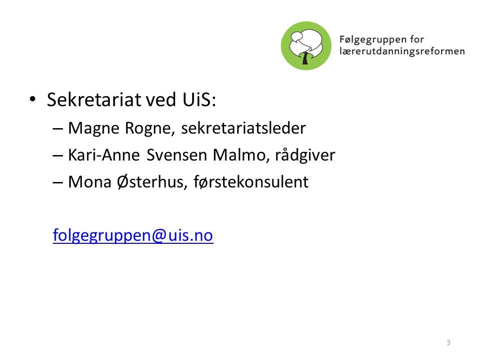 • Sekretariat ved UiS: – Magne Rogne, sekretariatsleder – Kari-Anne Svensen Malmo, rådgiver – Mona Østerhus, førstekonsulent folgegruppen@uis.no 3