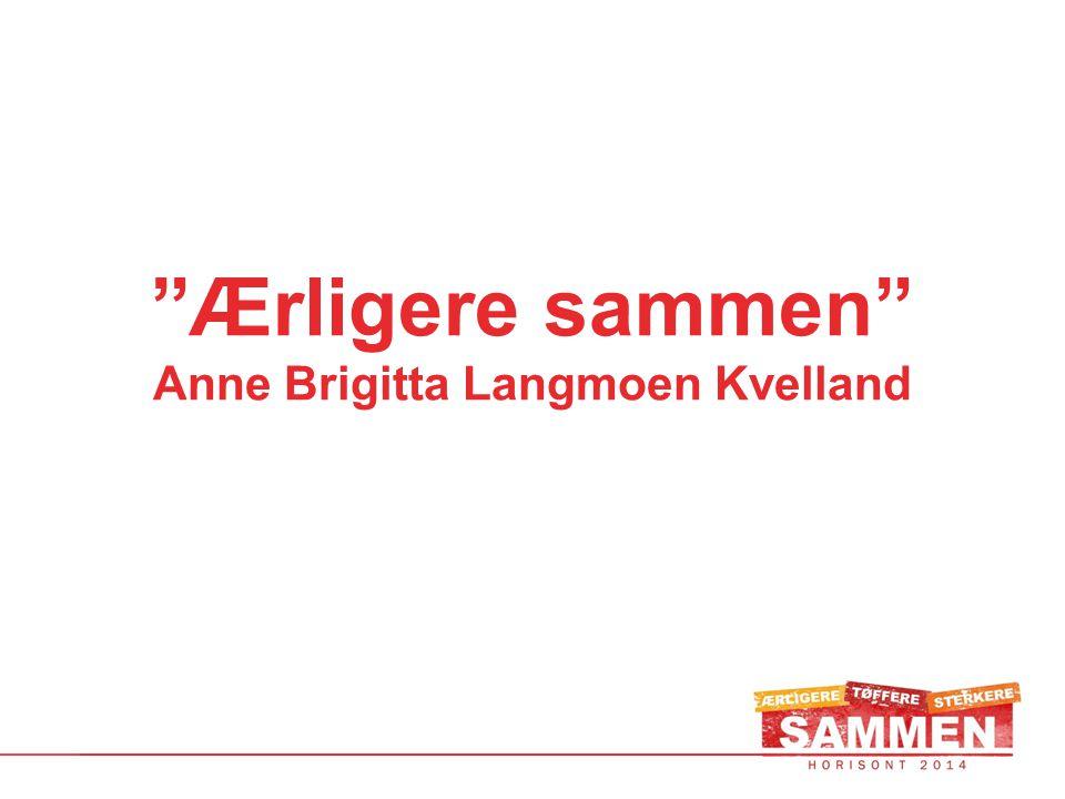 Ærligere sammen Anne Brigitta Langmoen Kvelland