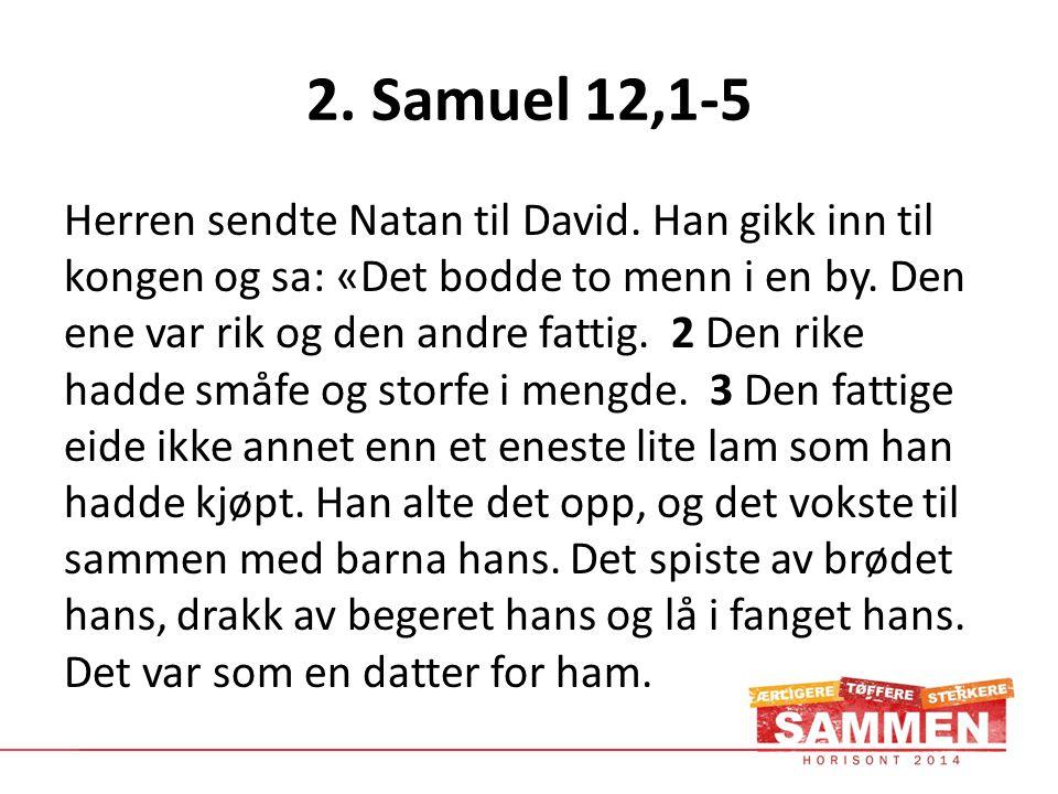 2. Samuel 12,1-5 Herren sendte Natan til David.