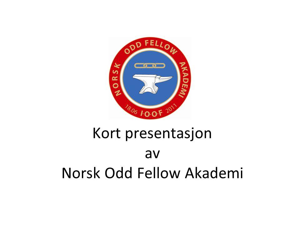 Kort presentasjon av Norsk Odd Fellow Akademi