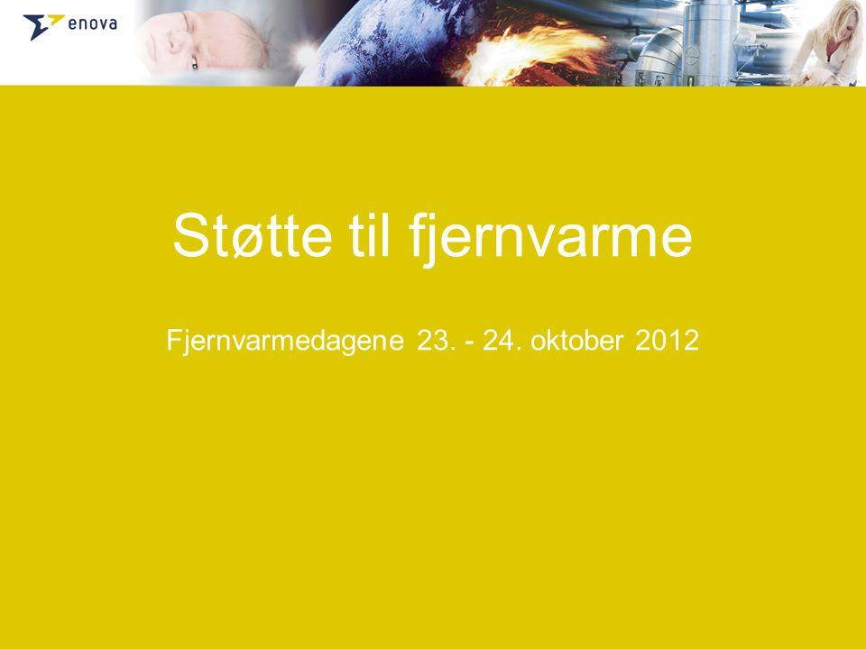 Støtte til fjernvarme Fjernvarmedagene 23. - 24. oktober 2012