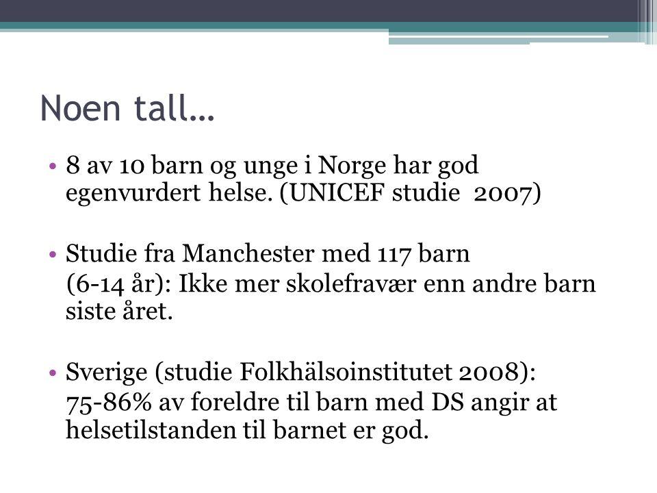 Noen tall… •8 av 10 barn og unge i Norge har god egenvurdert helse. (UNICEF studie 2007) •Studie fra Manchester med 117 barn (6-14 år): Ikke mer skole