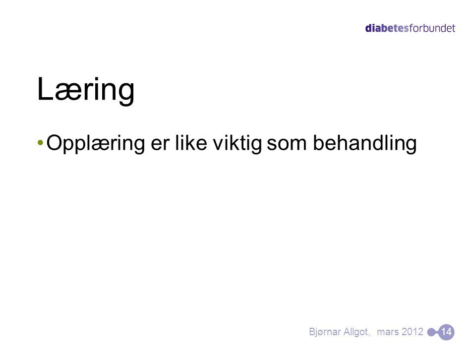 Læring •Opplæring er like viktig som behandling 14Bjørnar Allgot, mars 2012