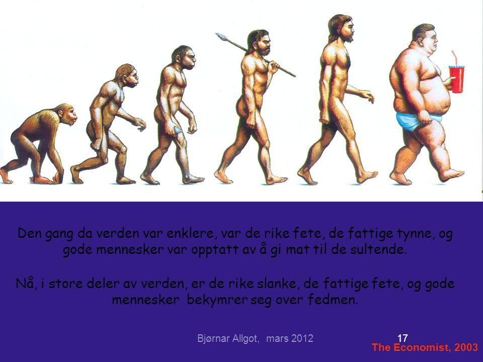 Den gang da verden var enklere, var de rike fete, de fattige tynne, og gode mennesker var opptatt av å gi mat til de sultende. Nå, i store deler av ve