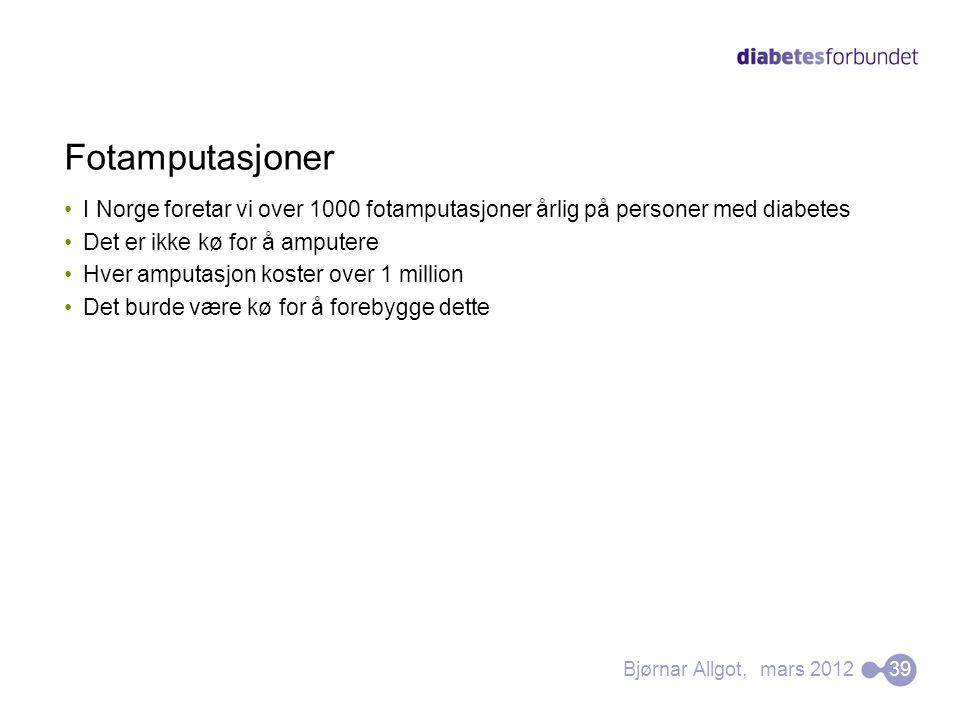 Fotamputasjoner •I Norge foretar vi over 1000 fotamputasjoner årlig på personer med diabetes •Det er ikke kø for å amputere •Hver amputasjon koster ov