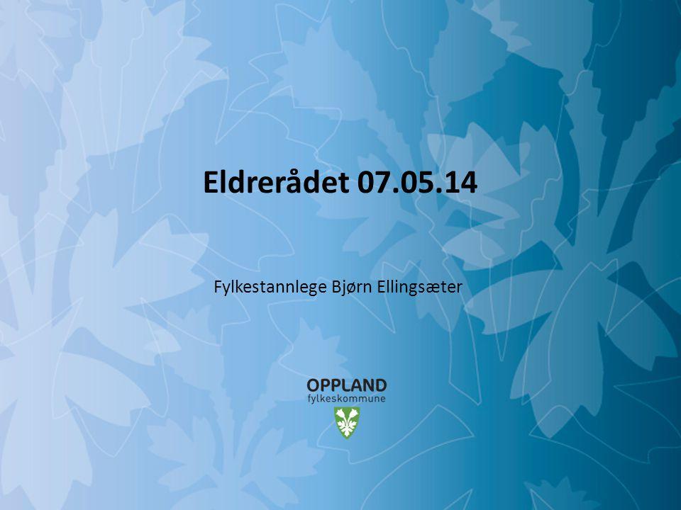 Mulighetenes Oppland Eldrerådet 07.05.14 Fylkestannlege Bjørn Ellingsæter