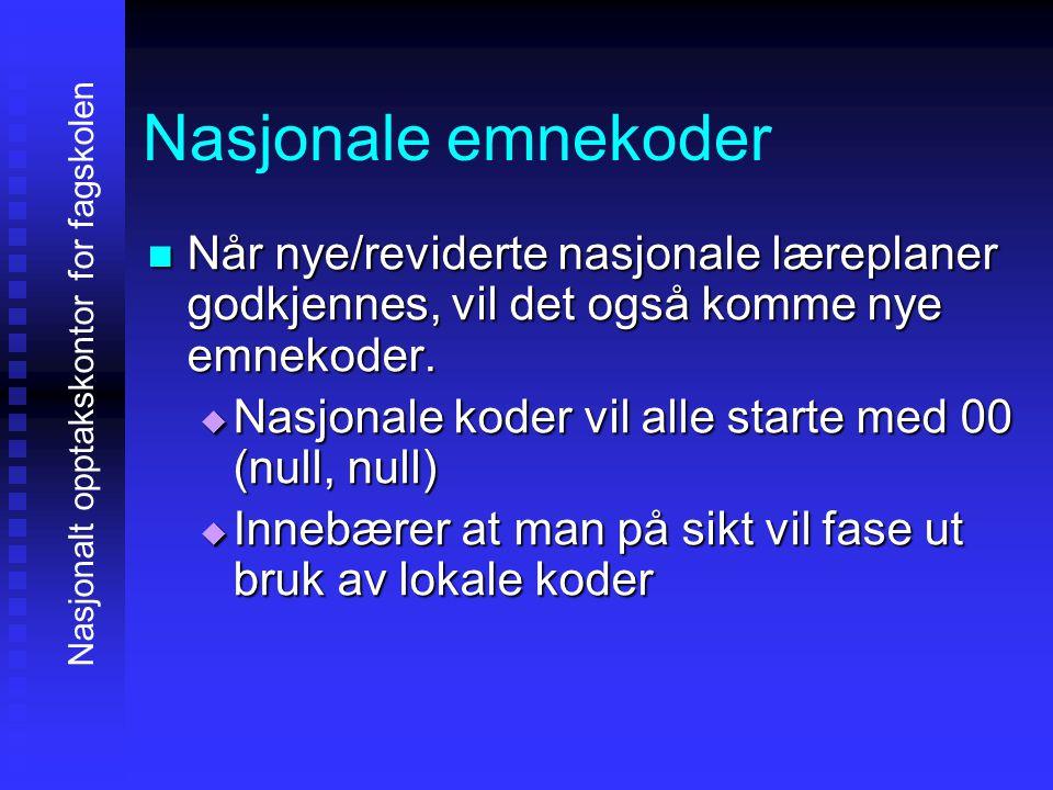 Nasjonale emnekoder NNNNår nye/reviderte nasjonale læreplaner godkjennes, vil det også komme nye emnekoder.