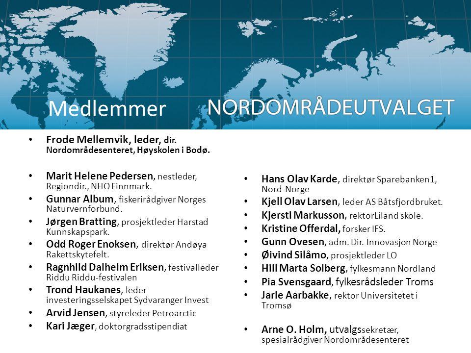 • Frode Mellemvik, leder, dir. Nordområdesenteret, Høyskolen i Bodø. • Marit Helene Pedersen, nestleder, Regiondir., NHO Finnmark. • Gunnar Album, fis