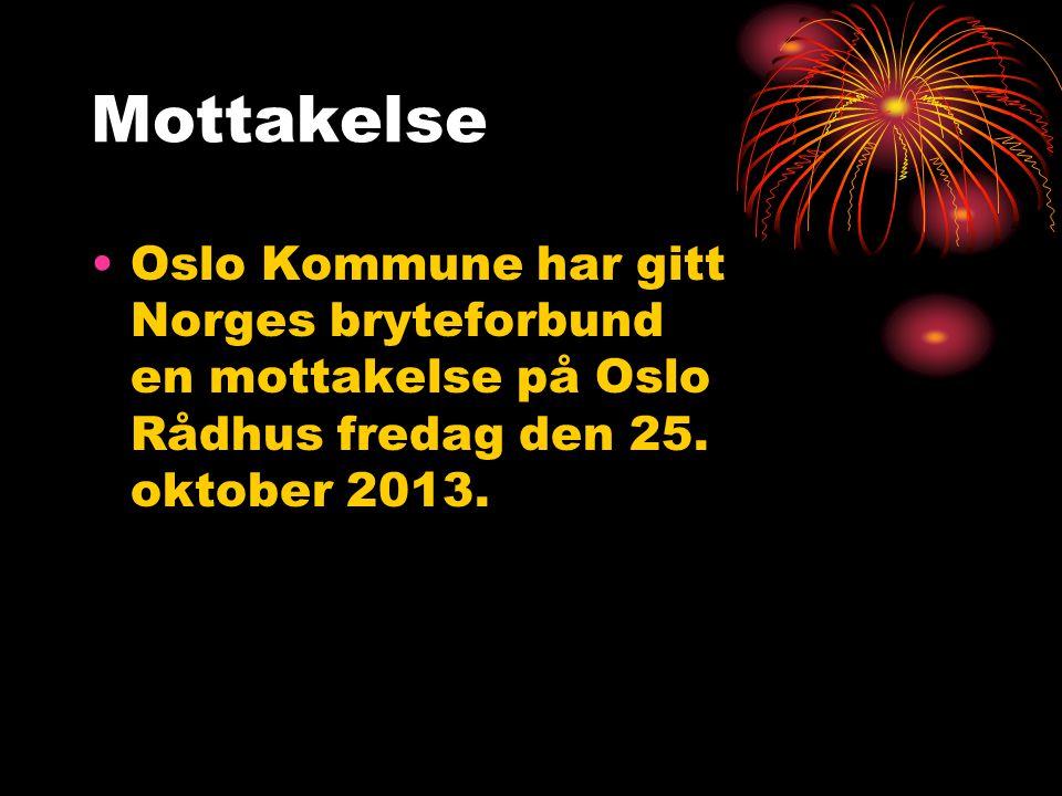 Mottakelse •Oslo Kommune har gitt Norges bryteforbund en mottakelse på Oslo Rådhus fredag den 25. oktober 2013.