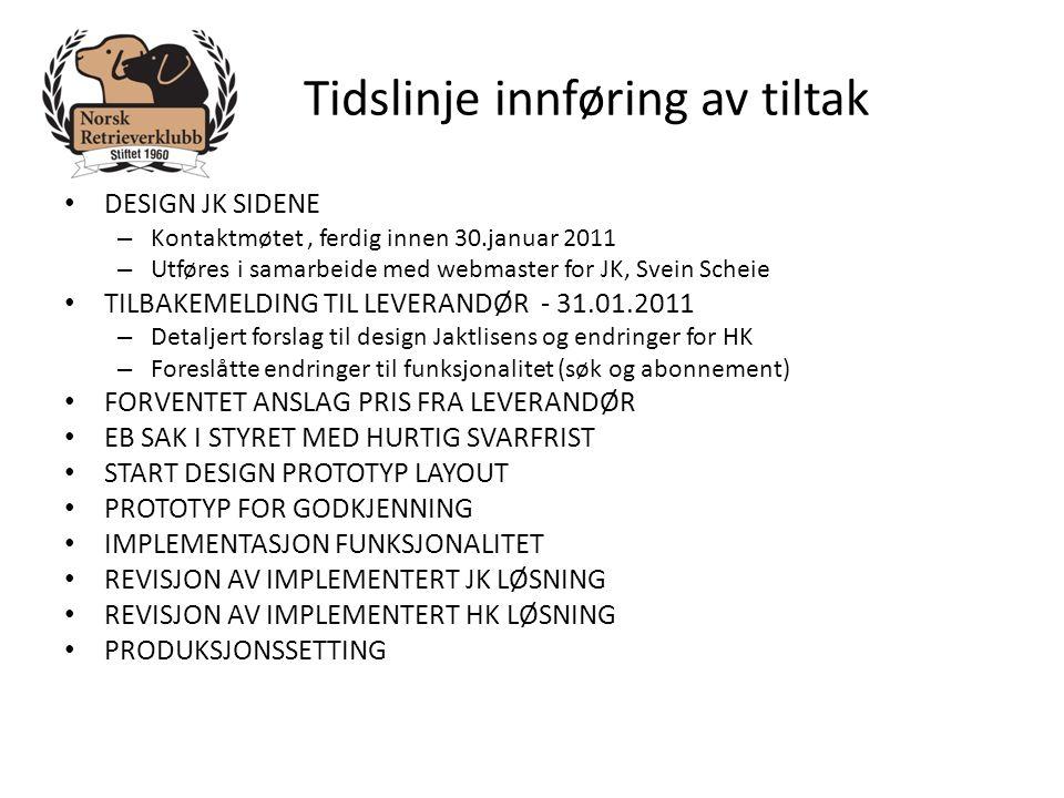 Tidslinje innføring av tiltak • DESIGN JK SIDENE – Kontaktmøtet, ferdig innen 30.januar 2011 – Utføres i samarbeide med webmaster for JK, Svein Scheie