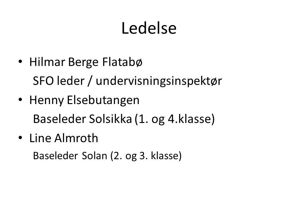 Ledelse • Hilmar Berge Flatabø SFO leder / undervisningsinspektør • Henny Elsebutangen Baseleder Solsikka (1.