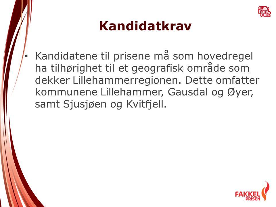 Kandidatkrav • Kandidatene til prisene må som hovedregel ha tilhørighet til et geografisk område som dekker Lillehammerregionen. Dette omfatter kommun