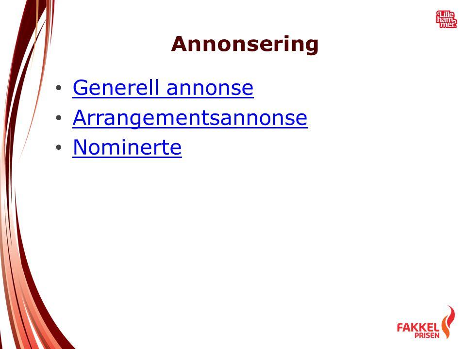 Annonsering • Generell annonse Generell annonse • Arrangementsannonse Arrangementsannonse • Nominerte Nominerte