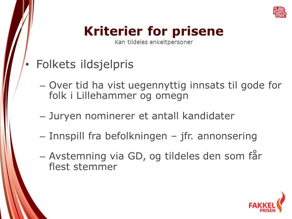 Kriterier for prisene Kan tildeles enkeltpersoner • Folkets ildsjelpris – Over tid ha vist uegennyttig innsats til gode for folk i Lillehammer og omeg