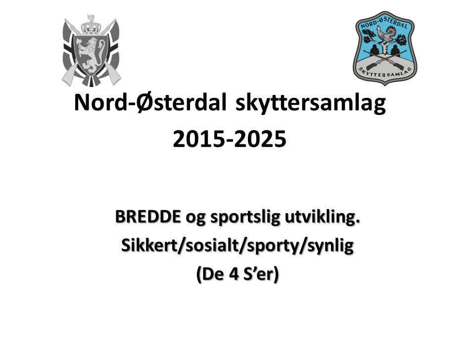 Nord-Østerdal skyttersamlag 2015-2025 BREDDE og sportslig utvikling.