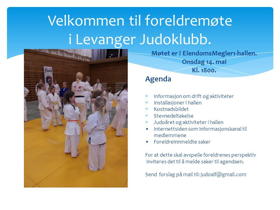Velkommen til foreldremøte i Levanger Judoklubb. Møtet er i EiendomsMegler1-hallen. Onsdag 14. mai Kl. 1800. Agenda  Informasjon om drift og aktivite