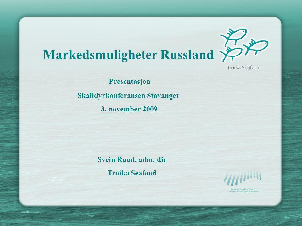Markedsmuligheter Russland Presentasjon Skalldyrkonferansen Stavanger 3.