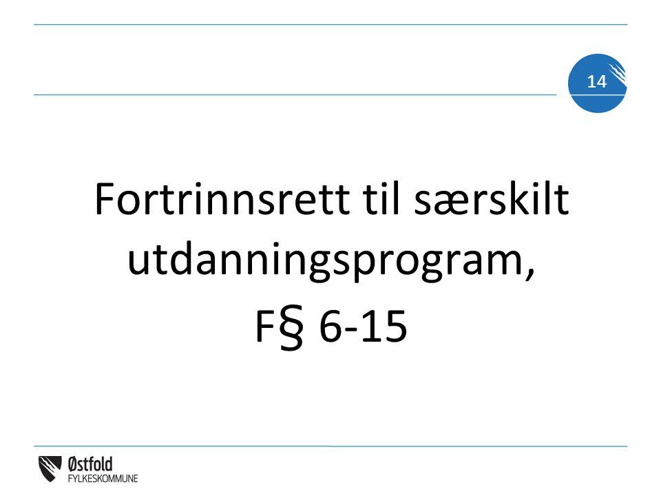 Fortrinnsrett til særskilt utdanningsprogram, F§ 6-15 14