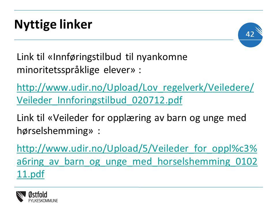 Nyttige linker Link til «Innføringstilbud til nyankomne minoritetsspråklige elever» : http://www.udir.no/Upload/Lov_regelverk/Veiledere/ Veileder_Innf