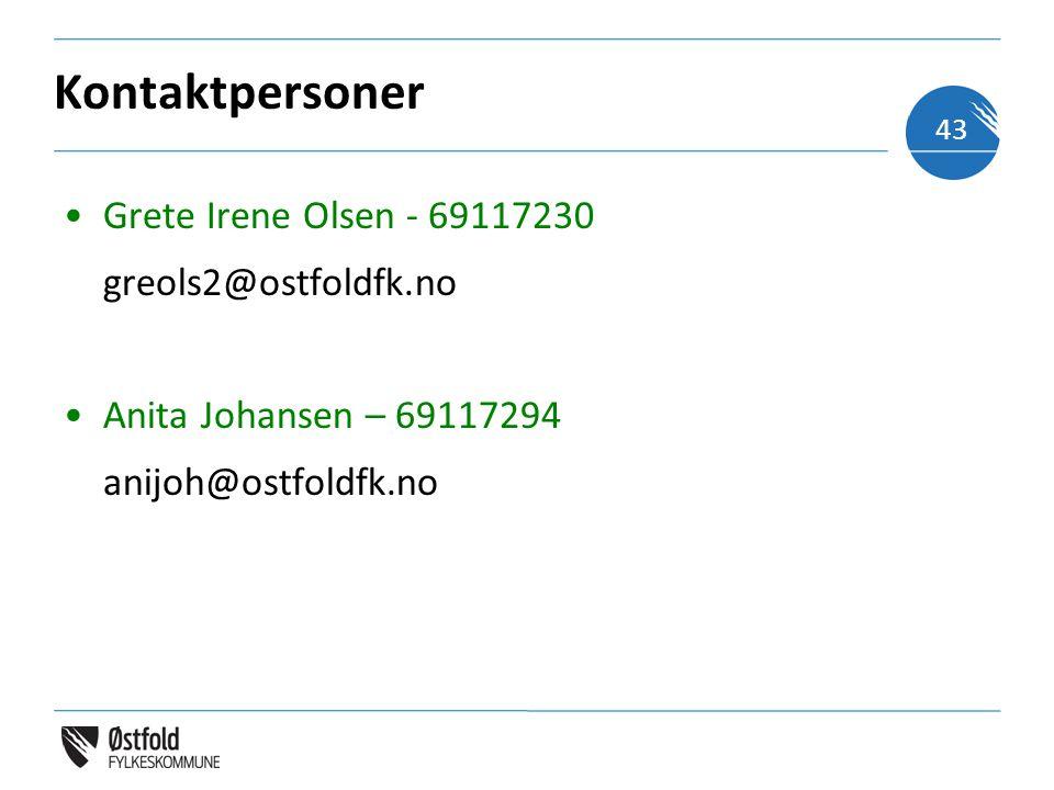 Kontaktpersoner •Grete Irene Olsen - 69117230 greols2@ostfoldfk.no •Anita Johansen – 69117294 anijoh@ostfoldfk.no 43