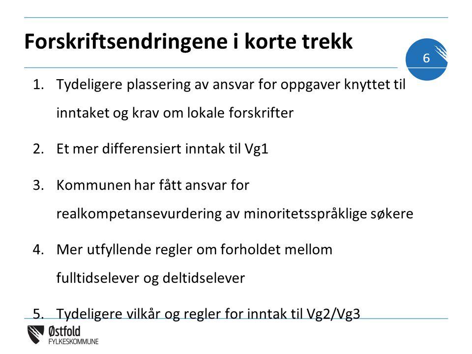 Inntak vg1 •Tidl.: svært ulik praksis mellom fylkeskommunene ang.