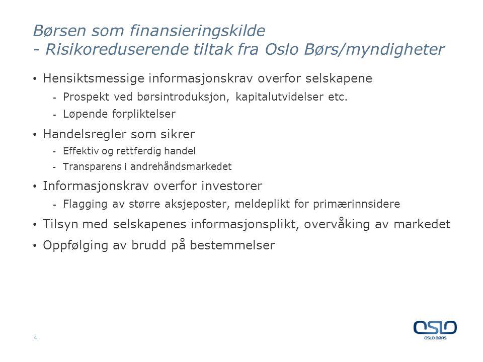 Børsen som finansieringskilde - Risikoreduserende tiltak fra Oslo Børs/myndigheter • Hensiktsmessige informasjonskrav overfor selskapene - Prospekt ve