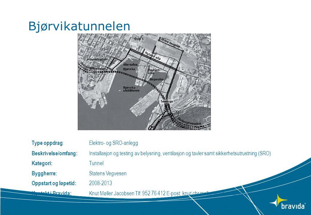 Bjørvikatunnelen Type oppdrag :Elektro- og SRO-anlegg Beskrivelse/omfang: Installasjon og testing av belysning, ventilasjon og tavler samt sikkerhetsu