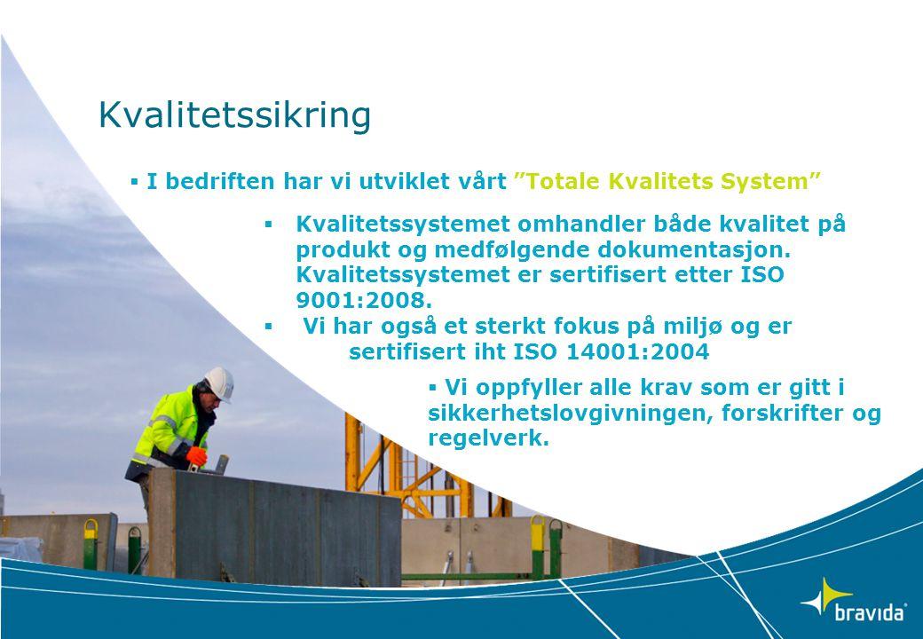 """Kvalitetssikring  I bedriften har vi utviklet vårt """"Totale Kvalitets System""""  Kvalitetssystemet omhandler både kvalitet på produkt og medfølgende do"""