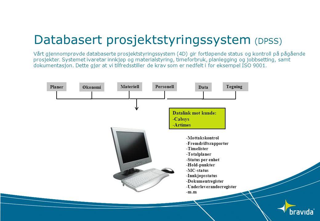 Databasert prosjektstyringssystem (DPSS) Vårt gjennomprøvde databaserte prosjektstyringssystem (4D) gir fortløpende status og kontroll på pågående pro