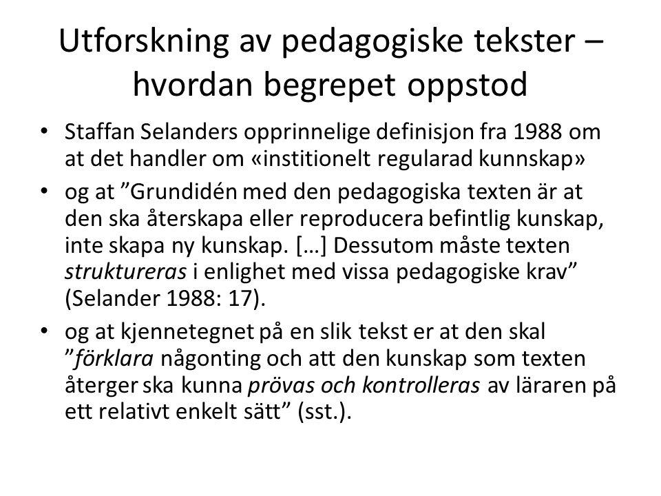 Utforskning av pedagogiske tekster – hvordan begrepet oppstod • Staffan Selanders opprinnelige definisjon fra 1988 om at det handler om «institionelt
