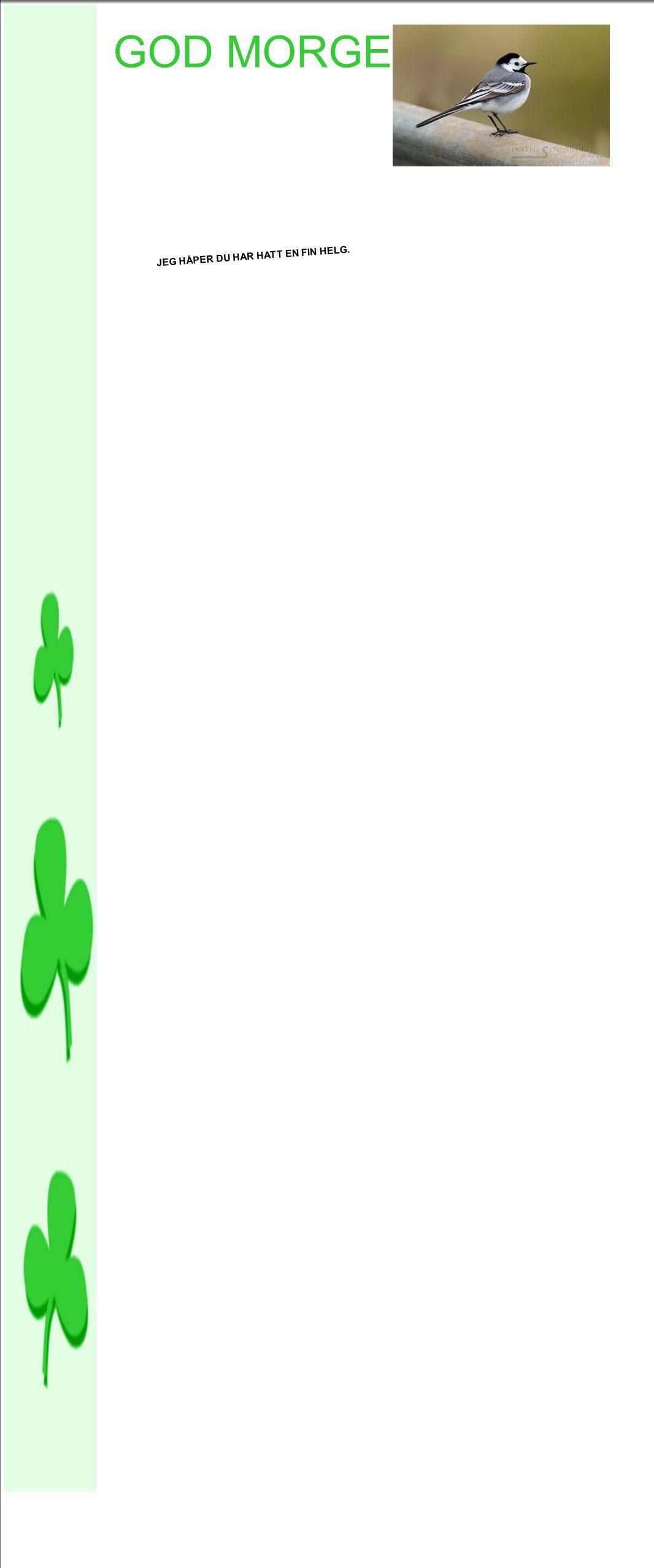 Vinterhalvåret ·For vinterhalvåret gjelder andre flaggtider enn i sommerhalvåret.