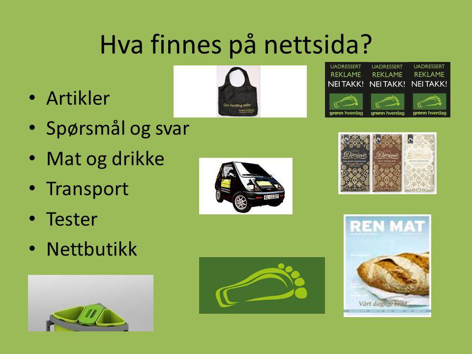 Hva finnes på nettsida? • Artikler • Spørsmål og svar • Mat og drikke • Transport • Tester • Nettbutikk