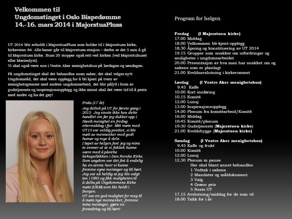 Velkommen til Ungdomstinget i Oslo Bispedømme 14.-16. mars 2014 i MajorstuaPluss UT 2014 blir avholdt i MajorstuaPluss som holder til i Majorstuen kir
