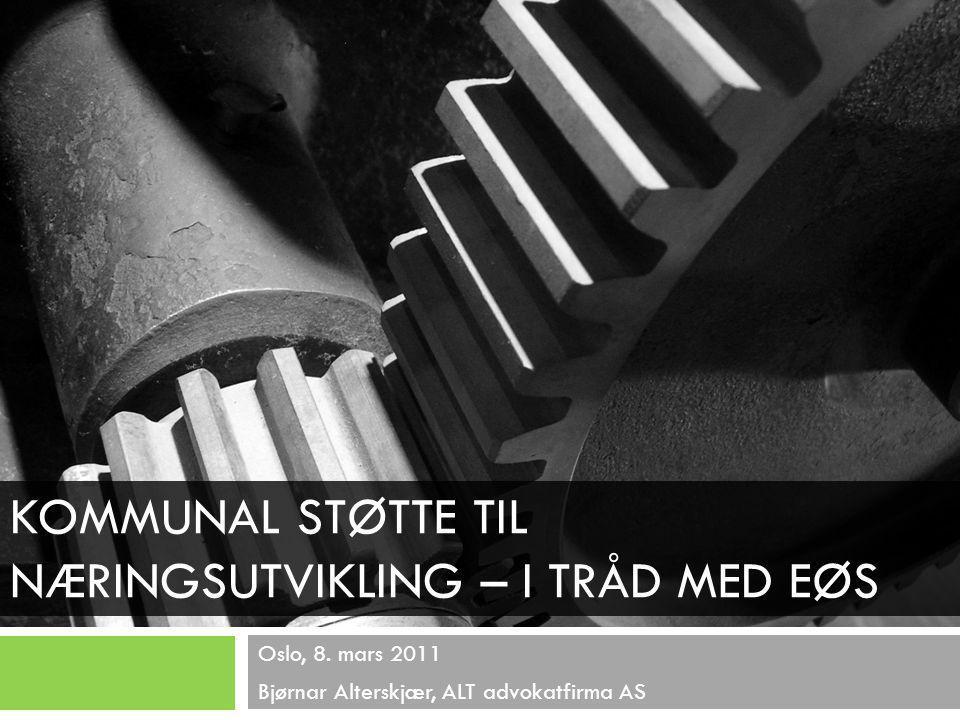 KOMMUNAL STØTTE TIL NÆRINGSUTVIKLING – I TRÅD MED EØS Oslo, 8.