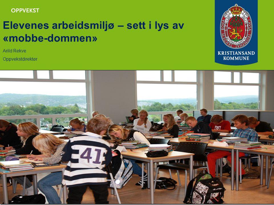 Elevenes arbeidsmiljø – sett i lys av «mobbe-dommen» Arild Rekve Oppvekstdirektør