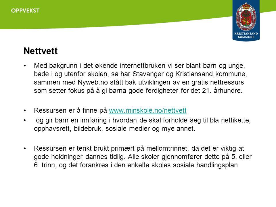 Nettvett •Med bakgrunn i det økende internettbruken vi ser blant barn og unge, både i og utenfor skolen, så har Stavanger og Kristiansand kommune, sammen med Nyweb.no stått bak utviklingen av en gratis nettressurs som setter fokus på å gi barna gode ferdigheter for det 21.