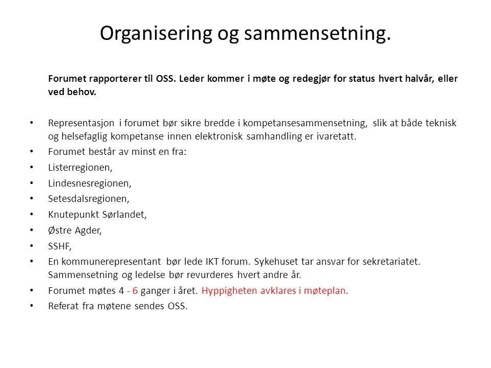 Organisering og sammensetning. Forumet rapporterer til OSS. Leder kommer i møte og redegjør for status hvert halvår, eller ved behov. • Representasjon